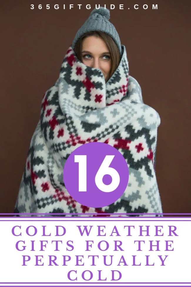 16 Cold Weather Gifts for the Perpetually Cold