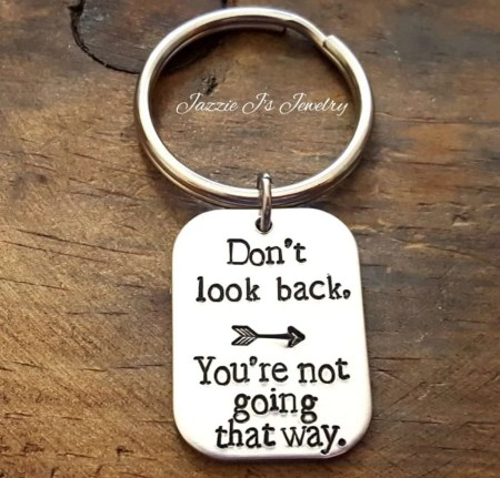 Don't Look Back You're Not Going That Way Keychain, motivational gifts