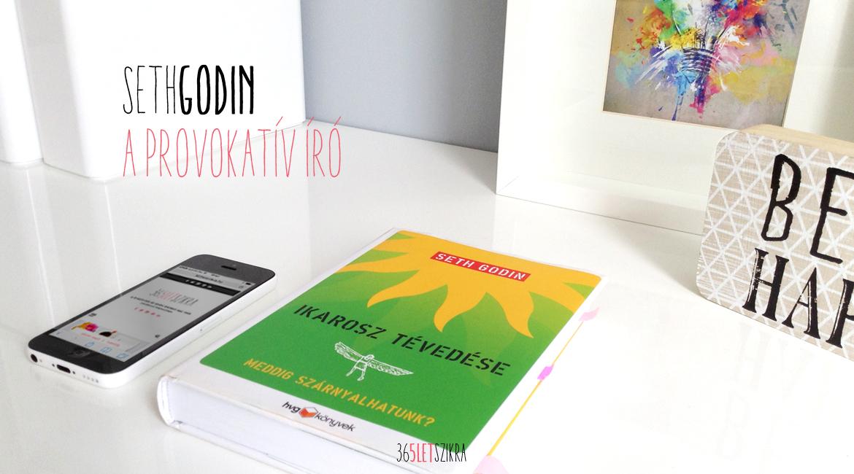 Seth Godin Ikarosz tévedése | Out of Your Box Magazinblog | 365letszikra.hu