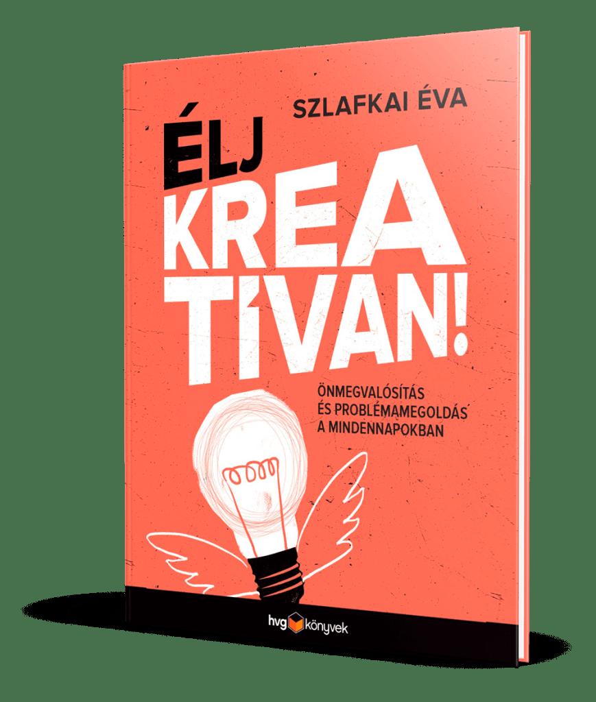 Élj kreatívan! HVG könyv Szlafkai Éva