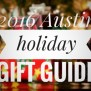 Unique Austin Holiday Gift Ideas 365 Things To Do In