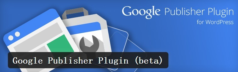Google Publisher Plugin (beta)