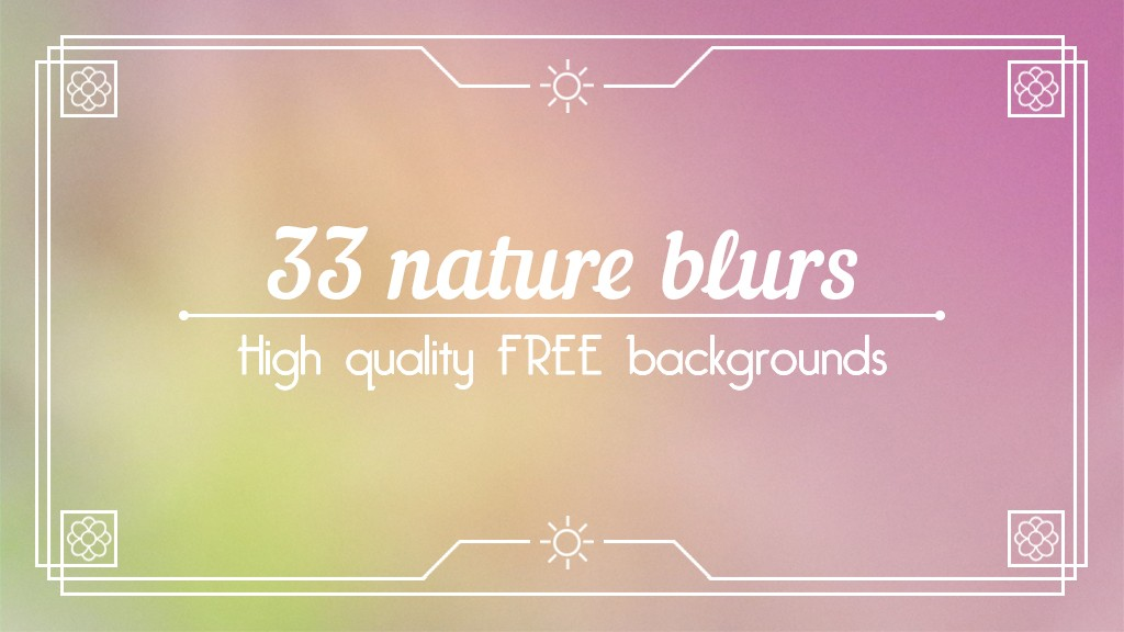 33 'Nature Blur' Blurred Backgrounds