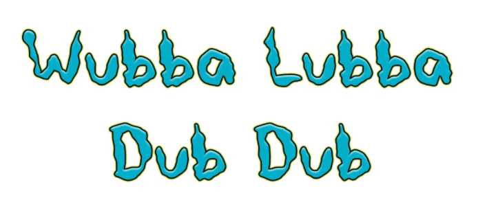 Wubba Lubba Dub Dub Font