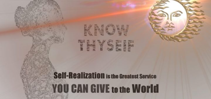 Know Thyself - Self-Realization is the Greatest Service YOU CAN GIVE to the World