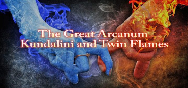The Great Arcanum – Kundalini and Twin Flames