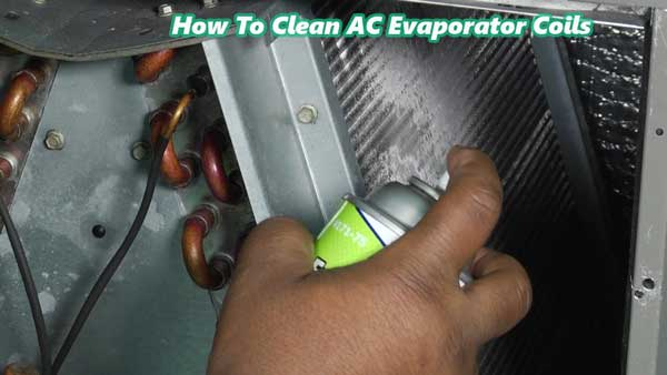 How To Clean AC Evaporator Coils: Definitive Guide