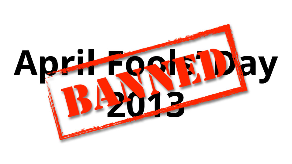 April-Fools-Day-2013-banned