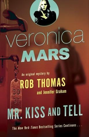 Mr Kiss & Tell by Rob Thomas & Jennifer Graham
