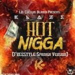 Klaze – Hot Nigga (Freestyle)