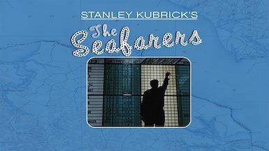Stanley Kubrick's THE SEAFARERS (1953) – THE DIRECTORS SERIES