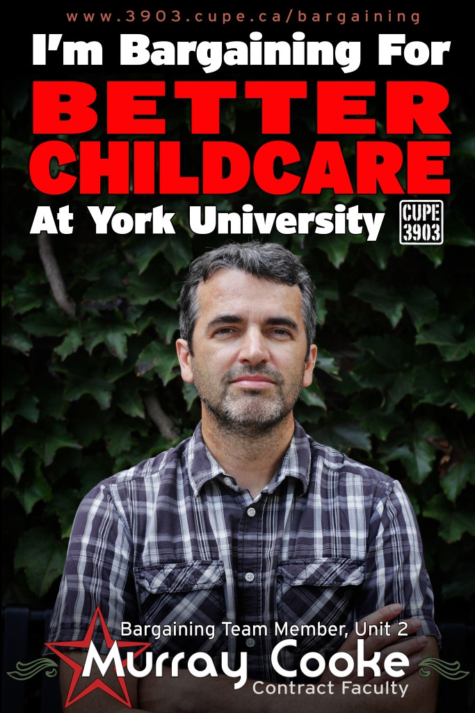 "A picture of Murray Cooke, Unit 2 bargaining team, with the words ""I'm bargaining for better childcare at York University""."