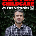 """A picture of Murray Cooke, Unit 2 bargaining team, with the words """"I'm bargaining for better childcare at York University""""."""