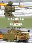 Osprey 2016 ZALOGA Steven Duel #77 Bazooka vs Panzer Battle of the bulge 1944