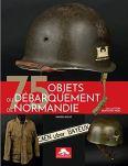 Memorabilia 2019 AIOLFI Xavier 75 objets du Debarquement de Normandie