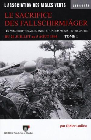 Editions Poche Falaise Chambois 2019 LODIEU Didier Le sacrifice des Fallschirmjager tome 1
