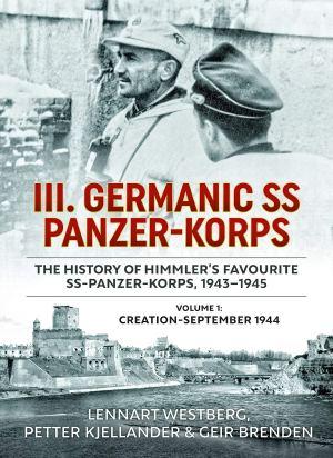Helion 2019 WESTBERG Lennart KJELLANDER Petter BRENDEN Geir III Germanic Panzer-Korps volume 1