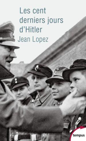 Perrin Tempus 2020 LOPEZ Jean Les cent derniers jours d'Hitler
