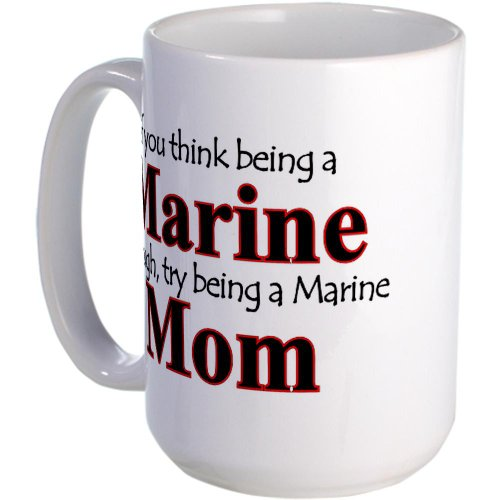 CafePress Being a Marine Mom Large Mug - Standard Multi-color