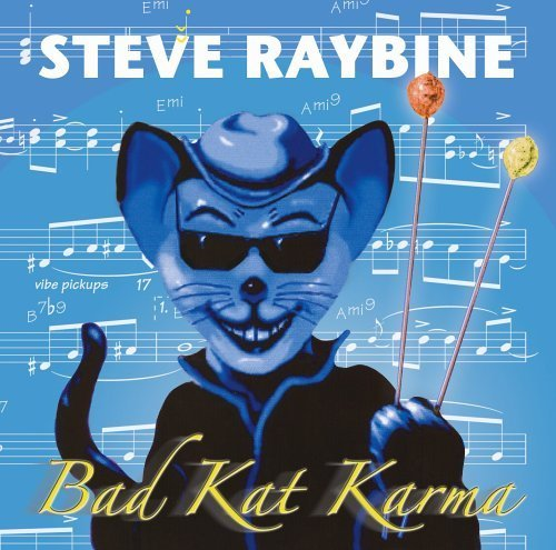 Bad Kat Karma JAzz Music single by Steve Raybine (2005) Audio CD