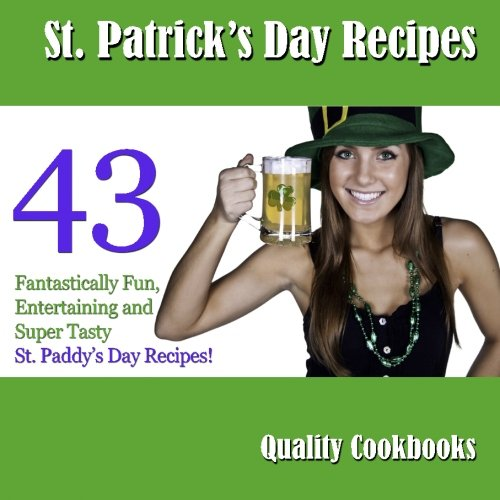 St. Patrick's Day Recipes: 43 Fantastically Fun, Entertaining and Super Tasty St. Paddy's Day Foods!