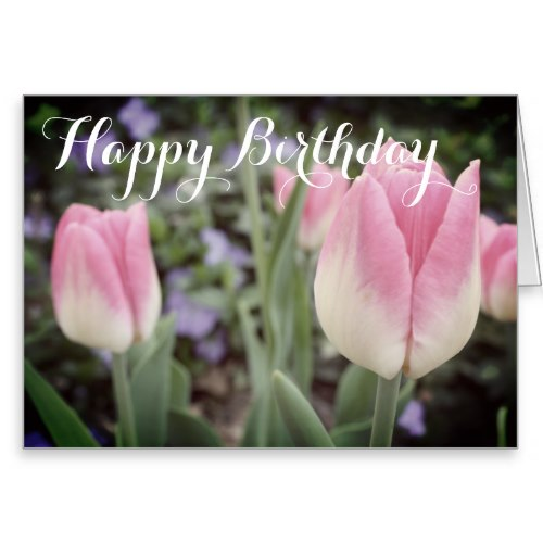 Pink Tulips in the Garden Birthday Card