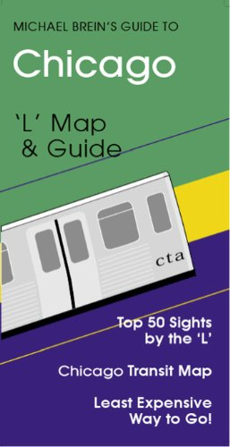Chicago Travel Guide (Michael Brein's Travel Guides to Sightseeing by Public Transportation)