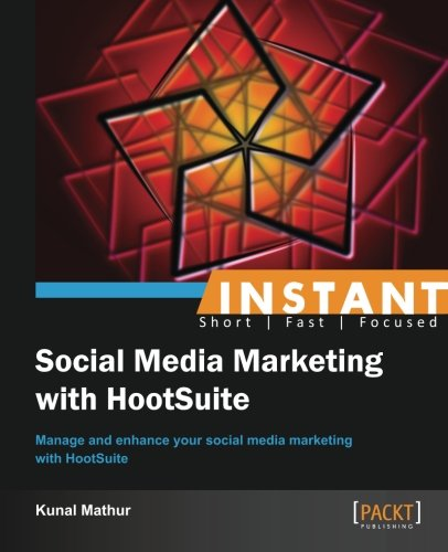 Instant Social Media Marketing with HootSuite