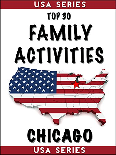 Top 30 Family Activities - Chicago (USA Book 1)
