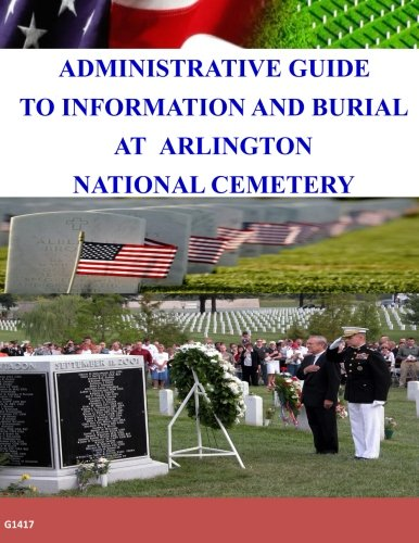 Administrative Guide To Information and Burial At Arlington National Cemetery