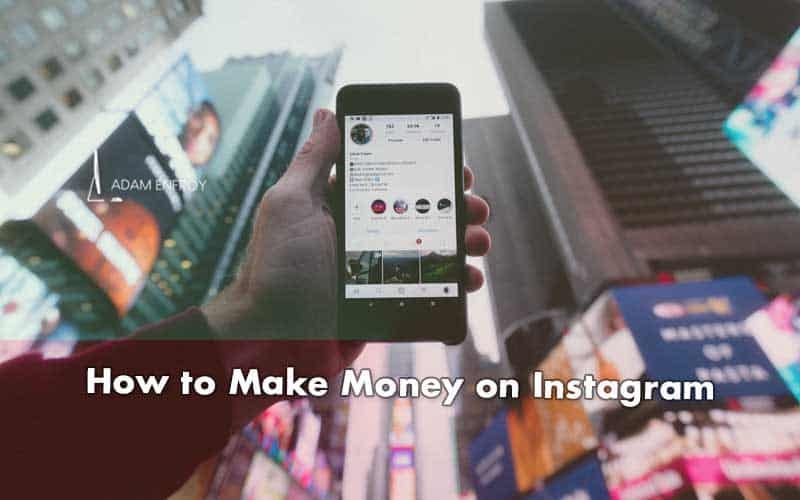 Ways How to Make Money on Instagram