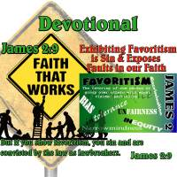 James 2:1-13 – Exhibiting Favoritism is Sin & Exposes Faults in our Faith
