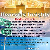 Heavenly Insights – Promise – God's Plan A
