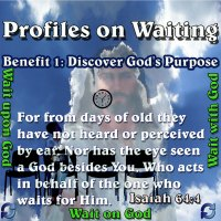 Profiles on Waiting – Benefits – Part 1 – Discover God's Purpose