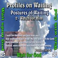Profiles on Waiting – Posture – Watch for Him