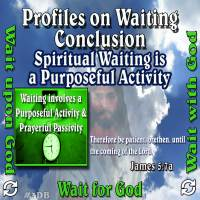 Profiles on Waiting – Conclusion – Spiritual Waiting is a Purposeful Activity