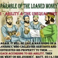 Parable of the Loaned Money – 1 – Ability and the Unequal Gifts