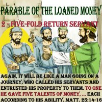 Parable of the Loaned Money – 3 – The Five-fold Return Servant