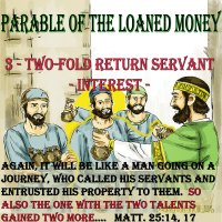 Parable of the Loaned Money – 4 – The Two-fold Servant – Part 3 – Interest