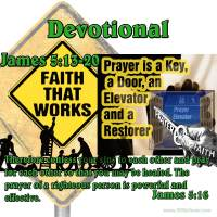 James 5:13-20 – Prayer is a Key, a Door, an Elevator and a Restorer
