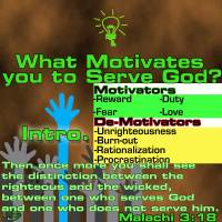 What is your Motive for Serving God? – 1 – Introduction