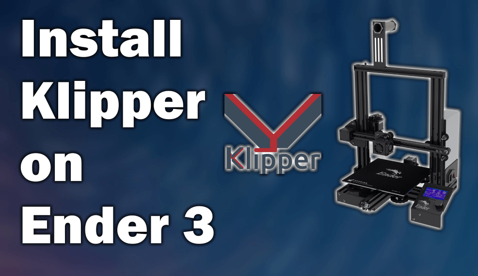 Install Klipper on Ender 3 with BLTouch support - 3D Print Beginner