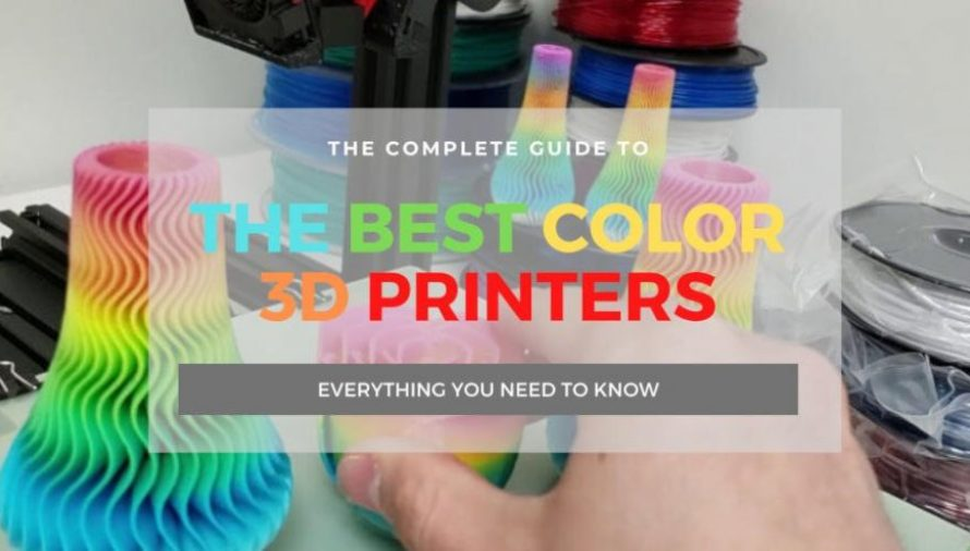 The 7 Best Color 3D Printers & Adaptors 2021