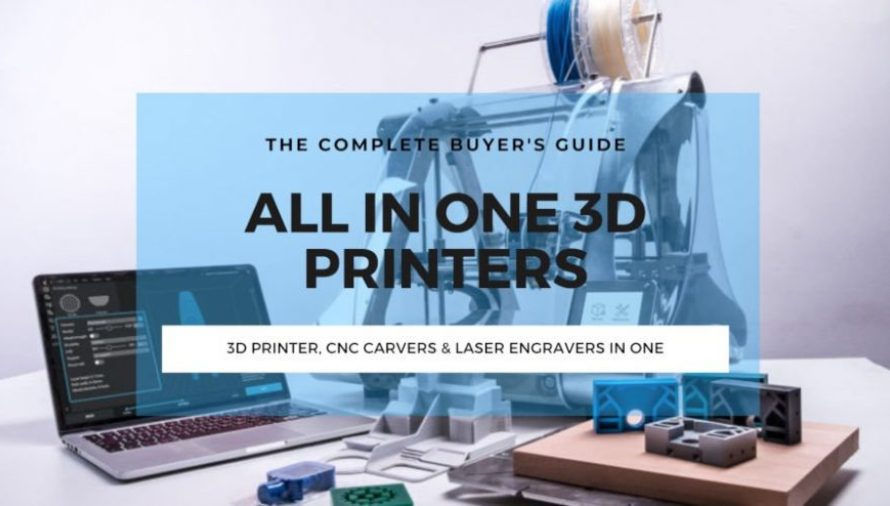 The 5 Best 3 in 1 3D Printers 2020 (with Laser Engraving & CNC!)