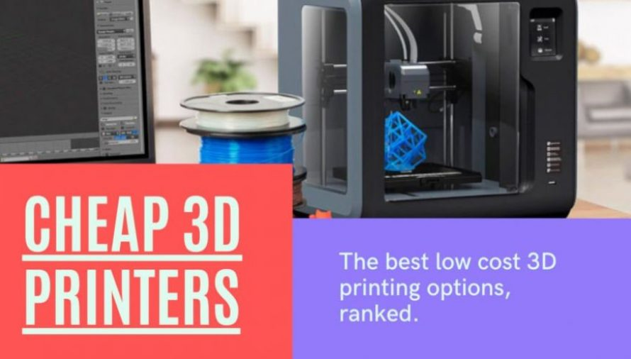 The 16 Best Cheap 3D Printers 2020 (Starting at $100!)