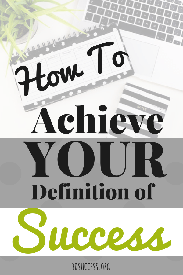 how to achieve your definition of success
