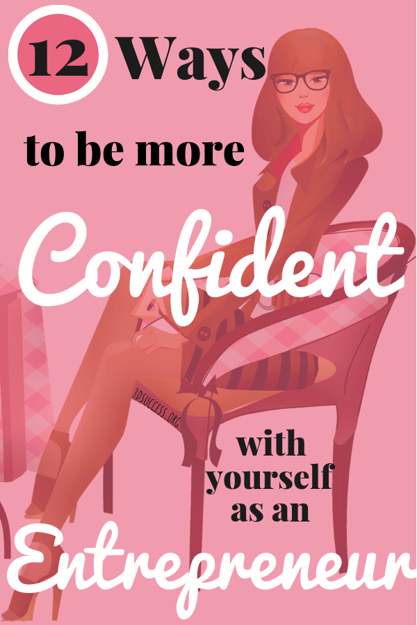 12 Ways to Be More Confident with Yourself as an Entrepreneur Pin