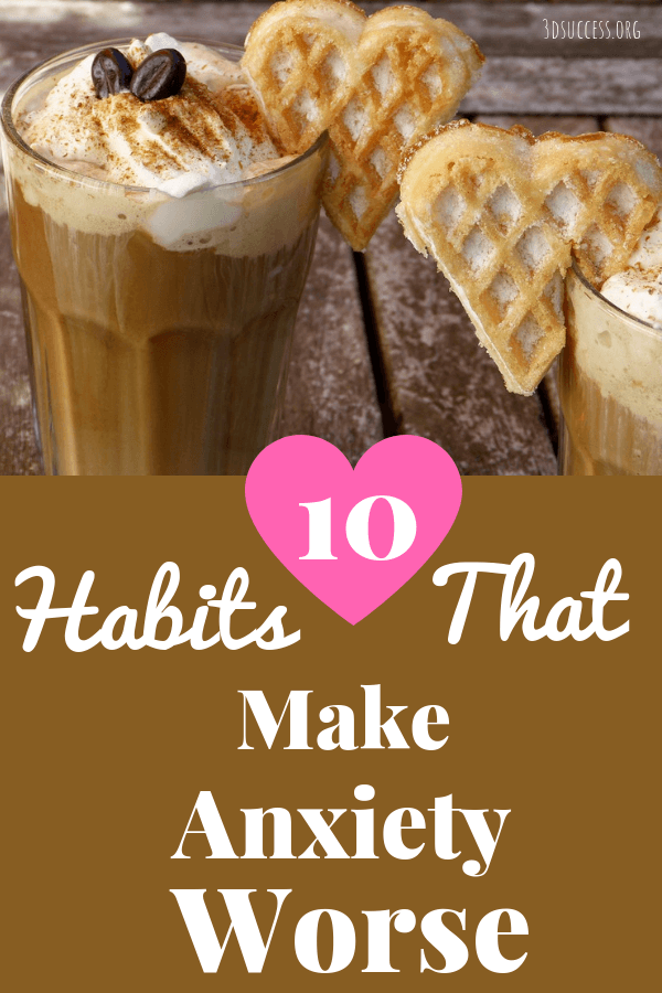 Top 10 Habits That Make Anxiety Worse