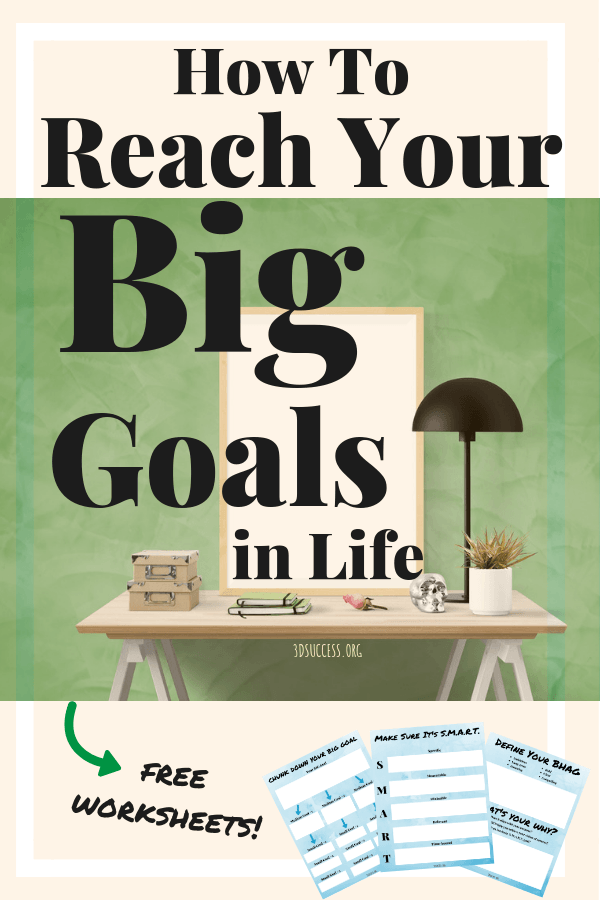 How to Reach Your Big Goals in Life Free Worksheets Pin