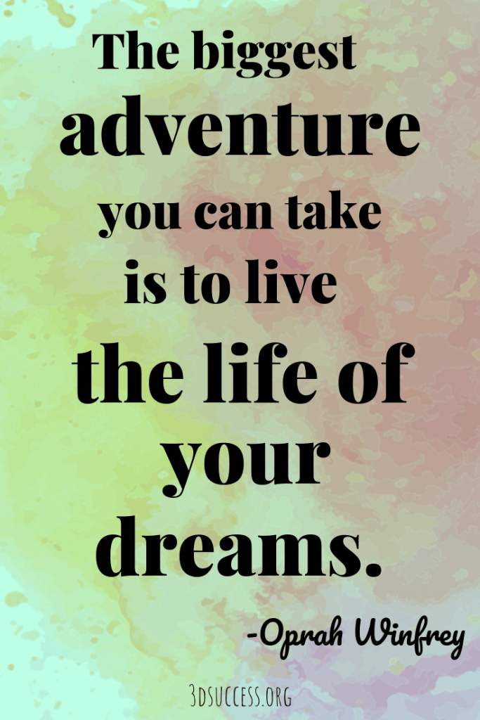 Adventure life of your dreams inspirational quote Oprah